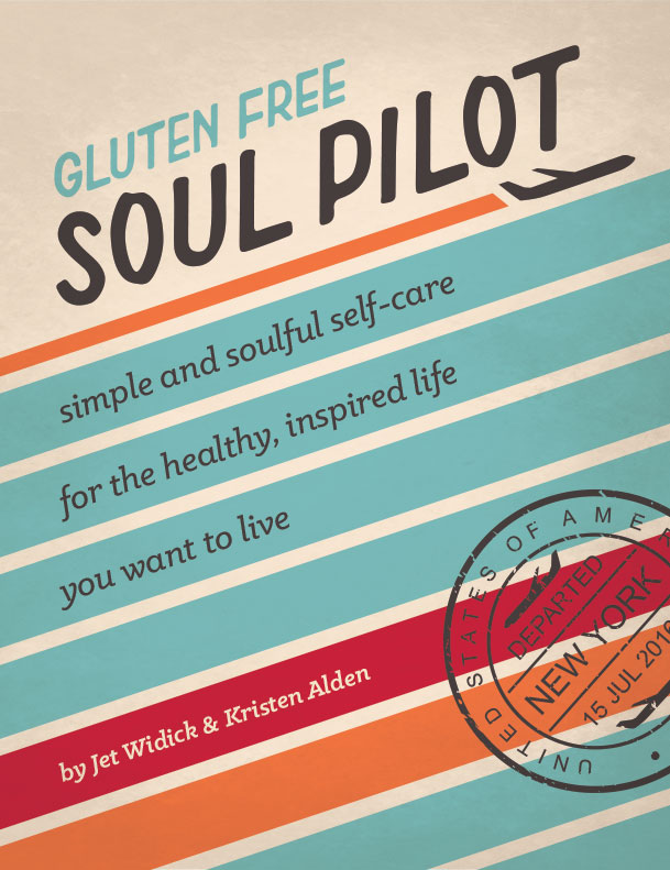 gluten free soul pilot navigating wellness core values soulful self-care cookbook